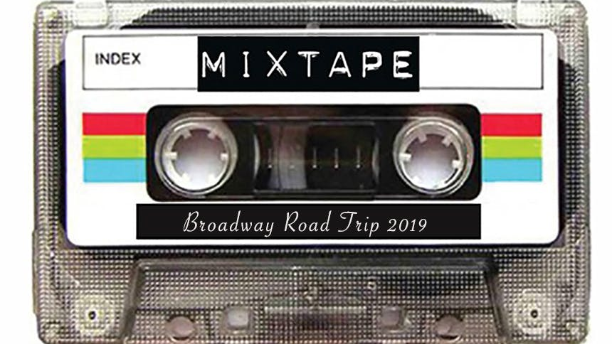 Friday Playlist: Broadway Musical Road Trip 2019, Labor Day…